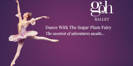Dance With The Sugar Plum Fairy at Goh Ballet Oakridge tickets