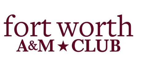 The Fort Worth A&M Club 2019 Past President's Dinner tickets