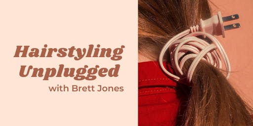 Hairstyling Unplugged