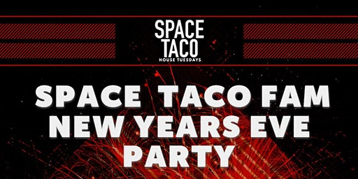 Space Taco Fam New Years Even Party 12.31.19 @ The Basement, Pomona