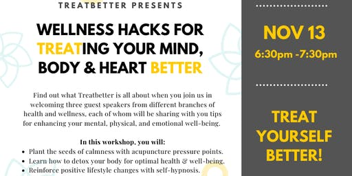 Wellness Hacks for TREATing Your Mind, Body & Heart BETTER