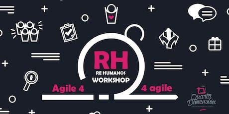 "Agile 4 RH ""Re Humanos"" 4 agile  entradas"