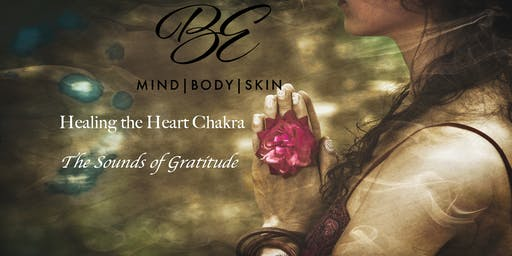 Healing The Heart Chakra: The Sounds Of Gratitude
