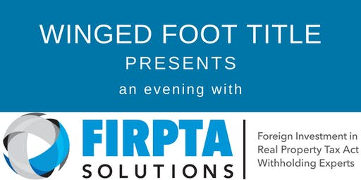 FIRPTA Mastery for Real Estate Professionals