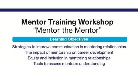 "Mentor Training Workshop:  ""Mentor the Mentor"" tickets"