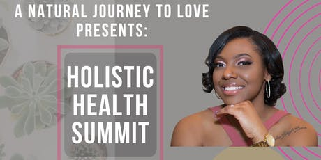 A Natural Journey to Love Holistic Health Summit tickets