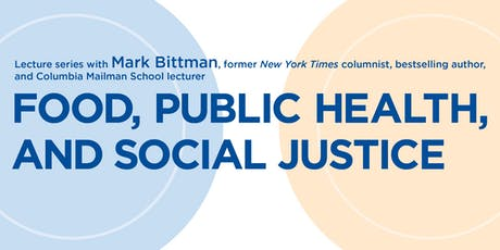 Food, Public Health, and Social Justice tickets