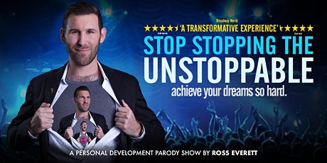 STOP STOPPING THE UNSTOPPABLE tickets