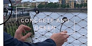 Concrete and Green, Deptford X Fringe Festival 2019