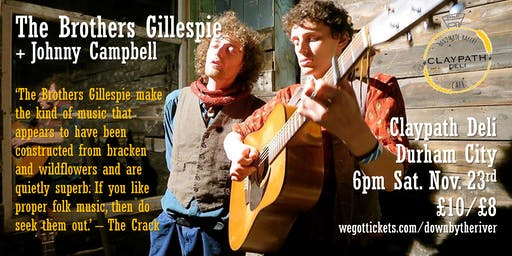 THE BROTHERS GILLESPIE + JOHNNY CAMPBELL