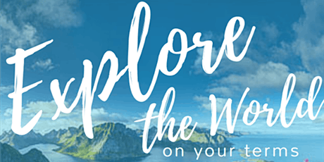 Explore the World on YOUR Terms tickets