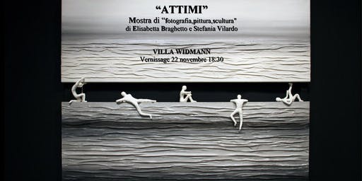 """""""ATTIMI"""" Mostra di """"fotografia,scultura,pittura"""" di Elisabetta Braghetto e Stefania Vilardo"""