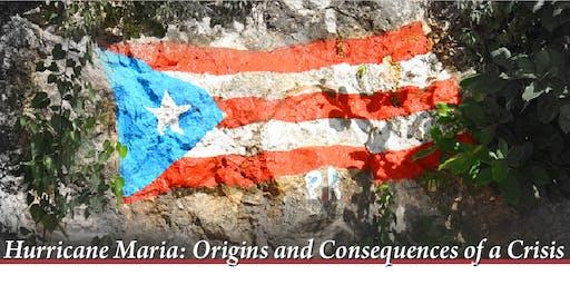 Hurricane Maria: Origins and Consequences of a Crisis