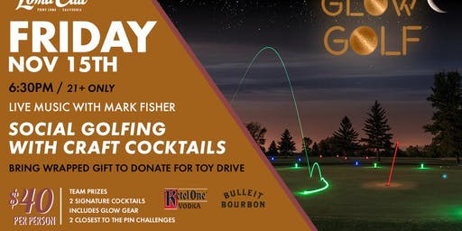 Glow In The Dark Golf @ The Loma Club!