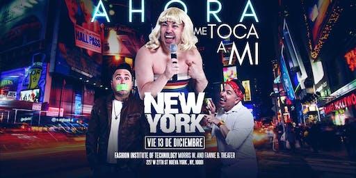 AHORA ME TOCA A MI - NEW YORK