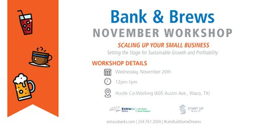 Bank & Brews | Scaling Up Your Small Business