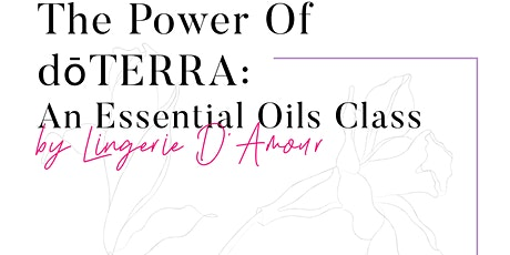 The Power of dōTERRA: An Essential Oils Class tickets