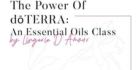 The Power of dōTERRA: An Essential Oils Class tickets