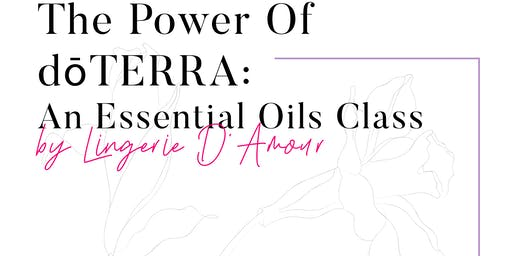The Power of dōTERRA: An Essential Oils Class