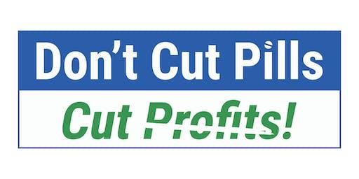 Don't Cut Pills, Cut Profits:  A Forum on Prescription Drug Costs