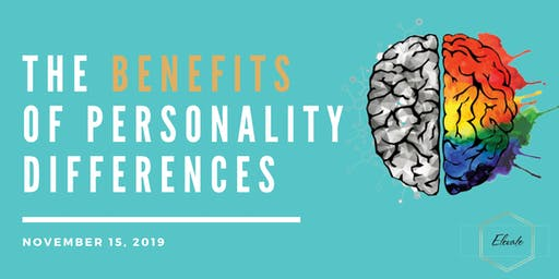 The BENEFITS of personality differences