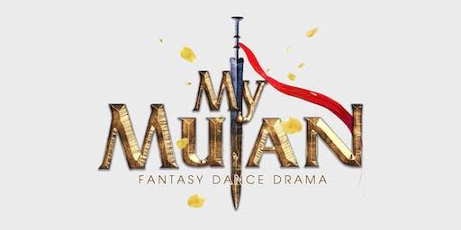 """dance drama """"MY MULAN"""""""