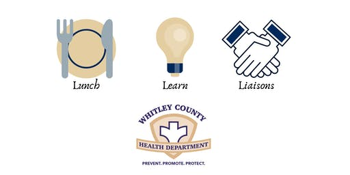 Lunch,Learn,&Liaisons:A community approach to substance abuse in Whitley Co