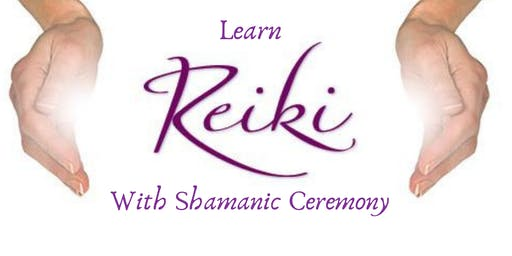 Reiki I and II with Shamanic Ceremony (Free Reiki I)