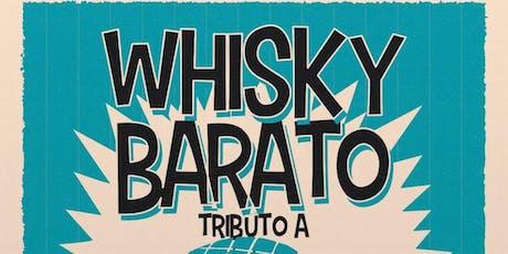 Whisky Barato - Tributo a Fito y Fitipaldis entradas