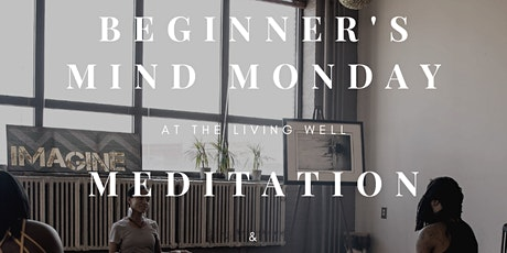 Beginner's Mind Monday at The Living Well tickets