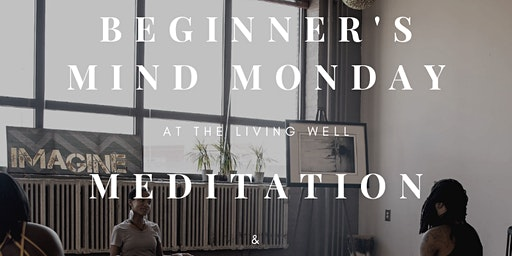 Beginner's Mind Monday at The Living Well
