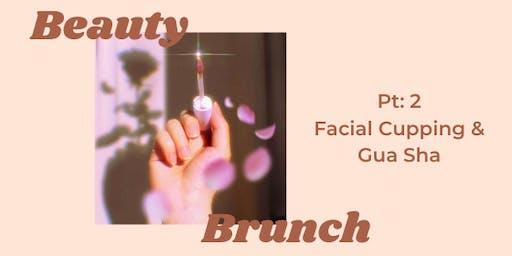 Beauty Brunch Pt 2: Facial Cupping & Gua Sha
