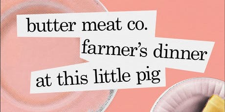 TLP Farmer's Dinner with Butter Meat Co. Organic Beef and Dairy tickets