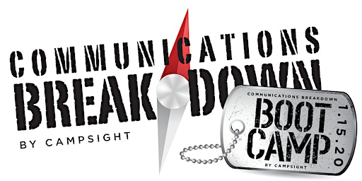 Communications Breakdown: Boot Camp (by CampSight)