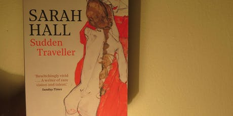 Sarah Hall - Sudden Traveller tickets