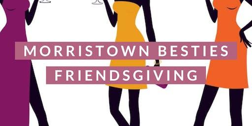 Morristown Besties Friendsgiving