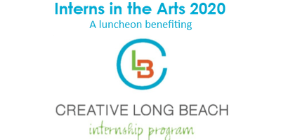 Interns in the Arts 2020 - A Luncheon benefiting Creative Long Beach