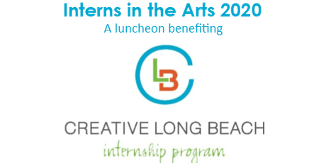 Interns in the Arts 2020 - A Luncheon benefiting Creative Long Beach tickets