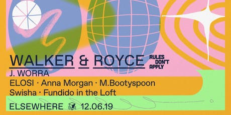 Walker & Royce, J. Worra, Elosi, Anna Morgan, M. Bootyspoon, Swisha & Fundido @ Elsewhere tickets