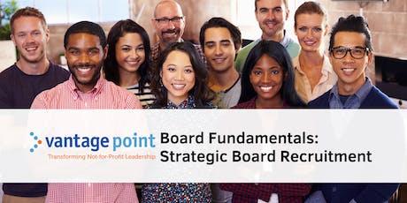 Board Fundamentals: Strategic Board Recruitment  tickets