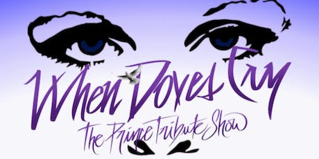 When Doves Cry - The Prince Tribute Show tickets