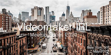 Videomaker IRL Videographer/Filmmaker Evening Mixer - May 2020 - New York tickets