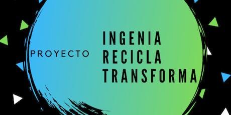 INGENIA, RECICLA, TRANSFORMA tickets