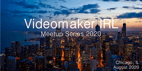 Videomaker IRL Videographer/Filmmaker Evening Mixer - August 2020 - Chicago tickets