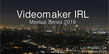 Videomaker IRL Videographer/Filmmaker Evening Mixer - November 2020 - LA tickets