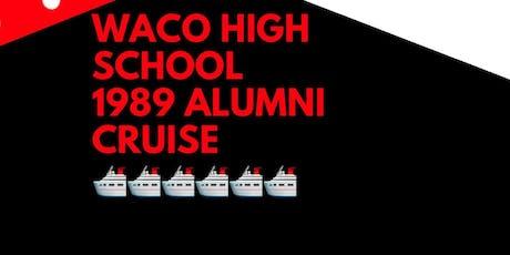 Waco High School 1989 Class Alumni Cruise -October 21, 2021 tickets