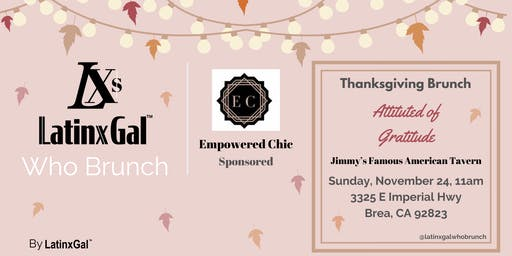 LatinxGal™ Who Brunch L.A.-Thanksgiving Brunch