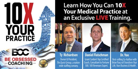 10X Your Medical Practice  Presented by BE OBSESSED COACHING. Miami Jan 11 tickets