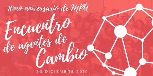 10mo aniversario MPA: Encuentro de Agentes de Cambio