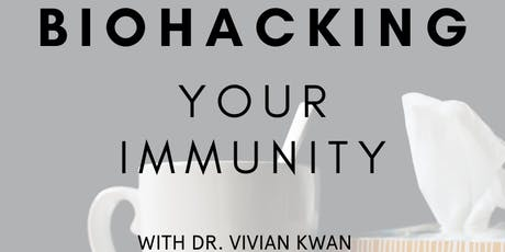 Biohacking Your Immunity tickets
